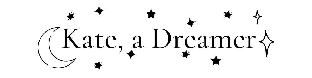 Kate, a Dreamer